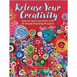 Release Your Creativity by Rebecca Schweiger