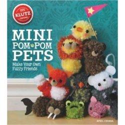 Klutz Mini Pom-Pom Pets: Make Your Own Fuzzy Friends
