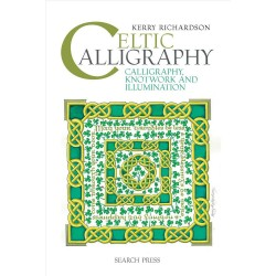 Celtic Calligraphy Calligraphy, Knotwork and Illumination Book